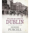 Follow Me Down to Dublin: The City Through the Voices of Its People