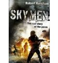 Sky Men: Always Expect the Unexpected - the Real Story of the Paras