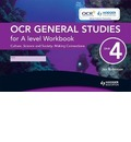OCR General Studies for A Level: Workbook Unit 4: Culture, Science and Society - Making Connections