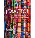 Exacto!: A Practical Guide to Spanish Grammar