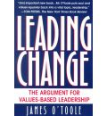 Leading Change: Ballentine Books Edition: The Argument for Values-Based Leadership