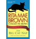 The Big Cat Nap: The 20th Anniversary Mrs. Murphy Mystery