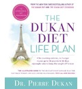 The Dukan Diet Life Plan: The Illustrated Guide to the Revolutionary 4-Phase Plan for Fast Track Weight Loss and Lifetime Maintenance, with All New Recipes