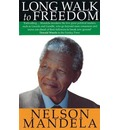A Long Walk to Freedom: The Autobiography of Nelson Mandela