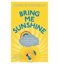 Bring Me Sunshine: A Windswept, Rain-Soaked, Sun-Kissed, Snow-Capped Guide to Our Weather