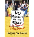 No Biking in the House Without a Helmet