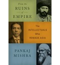 From the Ruins of Empire: The Intellectuals Who Remade Asia