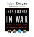 Intelligence in War: Knowledge of the Enemy from the Napoleonic Era to the Present