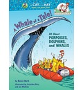 A Whale of a Tale!: All about Porpoises, Dolphins, and Whales
