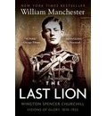 The Last Lion Alone 1874-1932: Vol I