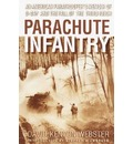Parachute Infantry: an American Paratroopers Memoir of D-Day and the Fall of the Third Reich