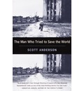 The Man Who Tried to Save the World: The Dangerous Life and Mysterious Disappearance of Fred Cuny