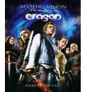 "Mythic Vision: The Making of the Movie ""Eragon"""