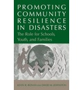 Promoting Community Resilience in Disasters: The Role for Schools, Youth, and Families