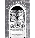The Plautus Menaechmus Twins and Two Other: The Norton Library, N602