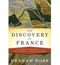 The Discovery of France: A Historical Geography, from the Revolution to the First World War