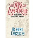 The Kiss of the Lamourette: Reflections in Cultural History