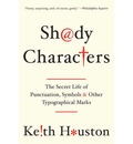 Shady Characters - The Secret Life of Punctuation, Symbols, and Other Typographical Marks