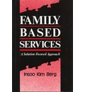 Family Based Services: A Solution-Focused Approach