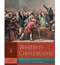 Western Civilizations: v. 2: Their History and Their Culture