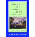 Far from the Madding Crowd: An Authoritative Text, Backgrounds, Criticism