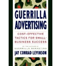 Guerilla Advertising: Cost-effective Tactics for Small-business Success