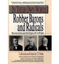 In Their Own Words: Robber Barons and Radicals