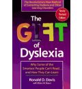 The Gift of Dyslexia: Why Some of the Smartest People Can't Read