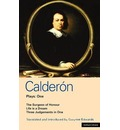 "Calderon Plays: ""The Surgeon of Honour"","" Life is a Dream"", ""Three Judgements in One"" v.1"