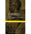 "Euripides Plays: ""Medea""; ""The Phoenician Women""; ""Bacchae"" Bk. 1"