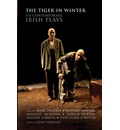The Tiger in Winter: Six Contemporary Irish Plays