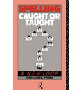 Spelling: Caught or Taught?: A New Look