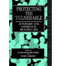 Protecting the Vulnerable: Autonomy and Consent in Health Care
