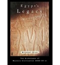 Egypt's Legacy: The Archetypes of Western Civilization 3000 to 30 B.C.