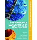 Performance Management in Healthcare: Improving Patient Outcomes : An Integrated Approach