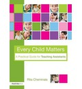 Every Child Matters: A Practical Guide for Teaching Assistants