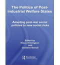 The Politics of Post-industrial Welfare States: Adapting Post-war Social Policies to New Social Risks