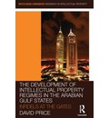 The Development of Intellectual Property Regimes in the Arabian Gulf States: Infidels at the Gates