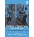 Education as Enforcement: The Militarization and Corporatization of Schools