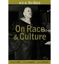 W.E.B.Du Bois on Race and Culture: Critiques and Extrapolations