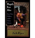 Happily Ever After: Fairy Tales, Children and the Culture Industry