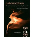 Labanotation: The System of Analyzing and Recording Movement