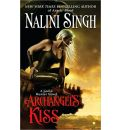 Archangel's Kiss: A Guild Hunter Novel