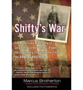 """Shifty's War: The Authorized Biography of Sgt. Darrell """"Shifty"""" Powers, the Legendary Sharpshooter from the Band of Brothers"""
