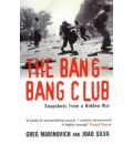 The Bang-bang Club: The Making of the New South Africa
