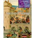Living Through History: Core Book. Medieval Realms