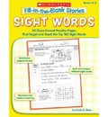 Fill-In-The-Blank Stories: Sight Words: 50 Cloze-Format Practice Pages That Target and Teach the Top 100 Sight Words