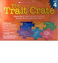 The Trait Crate(r) Grade 4: Picture Books, Model Lessons, and More to Teach Writing with the 6 Traits