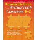 Reproducible Forms for the Writing Traits Classroom: K-2