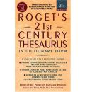 Rogets 21st Century Thesaurus: In Dictionary Form